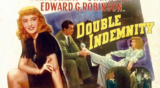The Greatest films of all time:  34. Double Indemnity (1944)(USA)