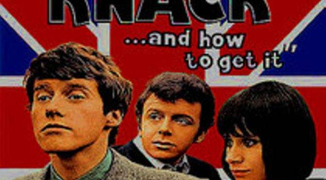 The Greatest films of all time:  58.The Knack…and how to get it (1965) (England)